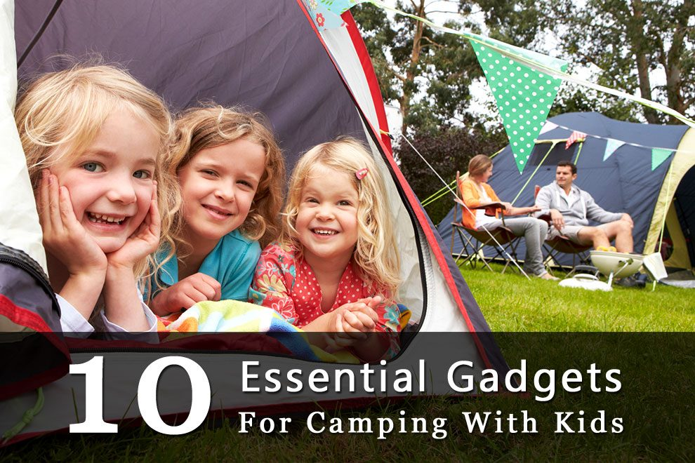 10 essential gadgets for camping with kids