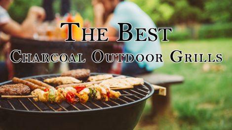 Best Charcoal Outdoor Grills